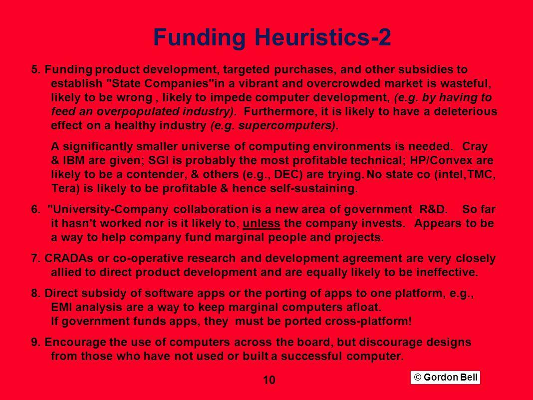 © Gordon Bell 10 Funding Heuristics-2 5.