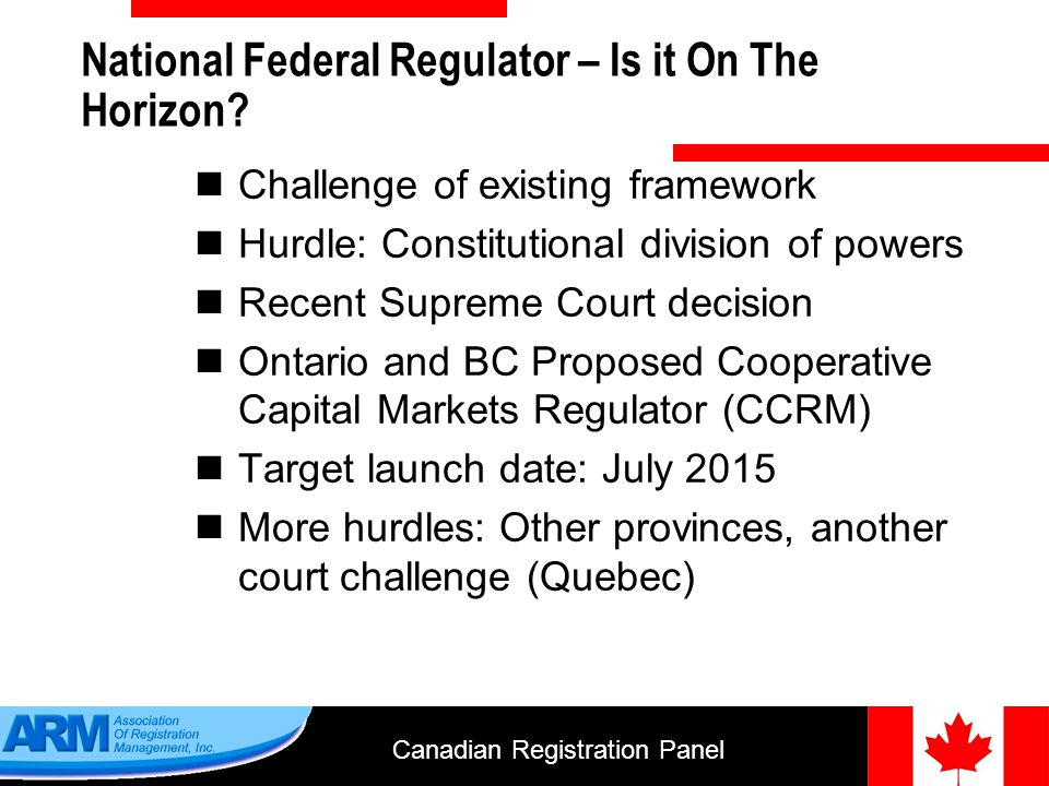 Canadian Registration Panel 25 C.IIROC – Investment Industry Regulatory Organization of Canada Delegated powers of registration and supervision of all securities dealers and their registrants 200 member firms, 28,000 registrants Member and Market Regulation and Oversight Use National Registration Database (NRD) and provide Advisor Report (= BrokerCheck) Investment Industry Association of Canada (IIAC) = SIFMA CSI handles all exams for IIROC