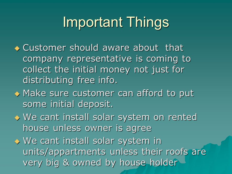 Important Things Customer should aware about that company representative is coming to collect the initial money not just for distributing free info. C