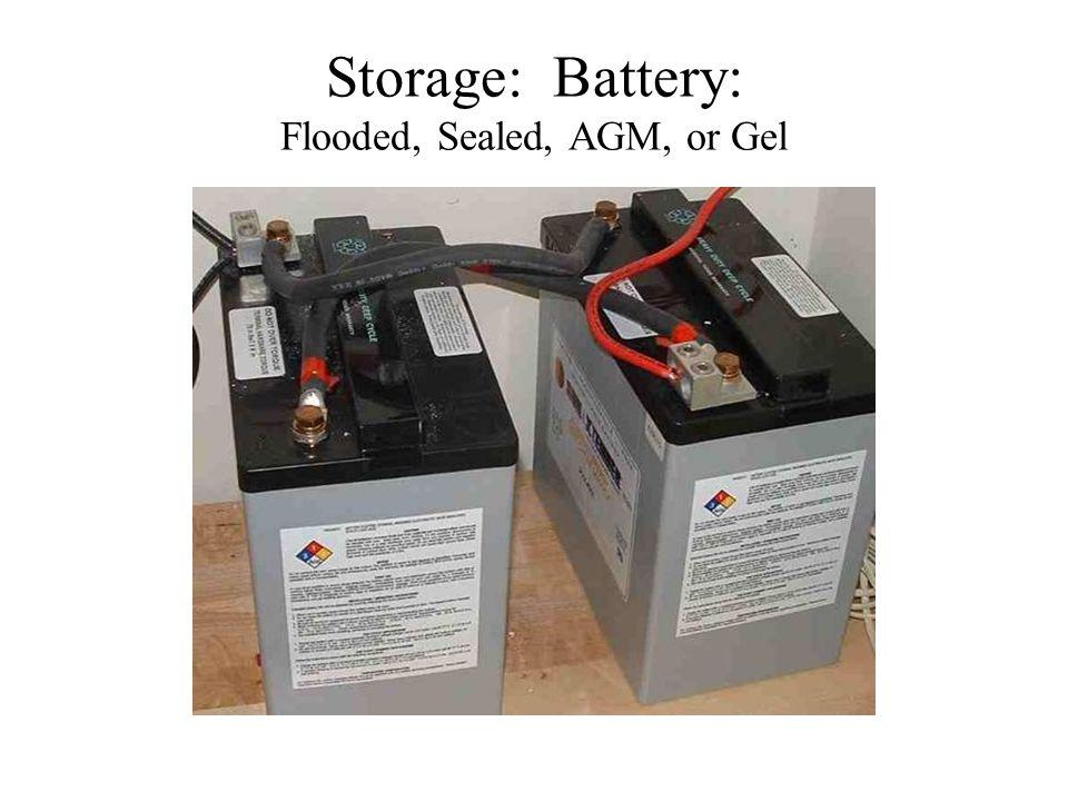 Storage: Battery: Flooded, Sealed, AGM, or Gel
