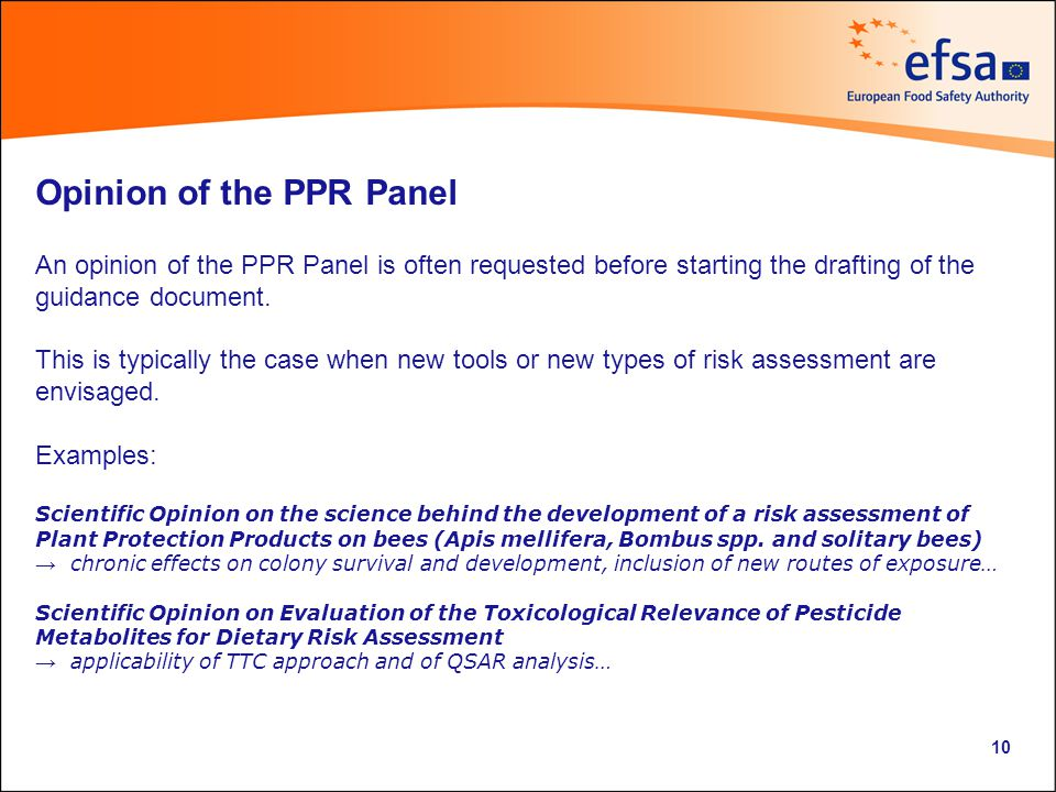 Opinion of the PPR Panel An opinion of the PPR Panel is often requested before starting the drafting of the guidance document.