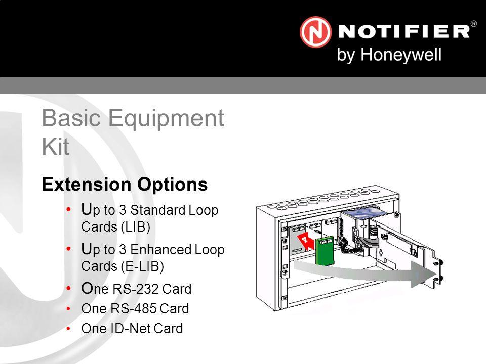 Extension Options U p to 3 Standard Loop Cards (LIB) U p to 3 Enhanced Loop Cards (E-LIB) O ne RS-232 Card One RS-485 Card One ID-Net Card
