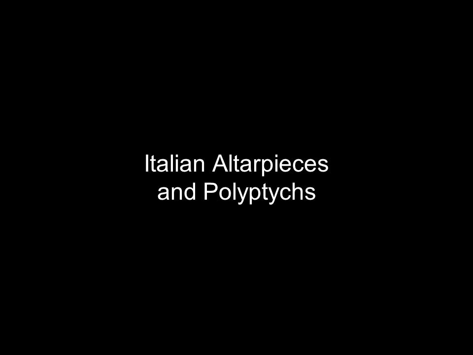 Italian Altarpieces and Polyptychs
