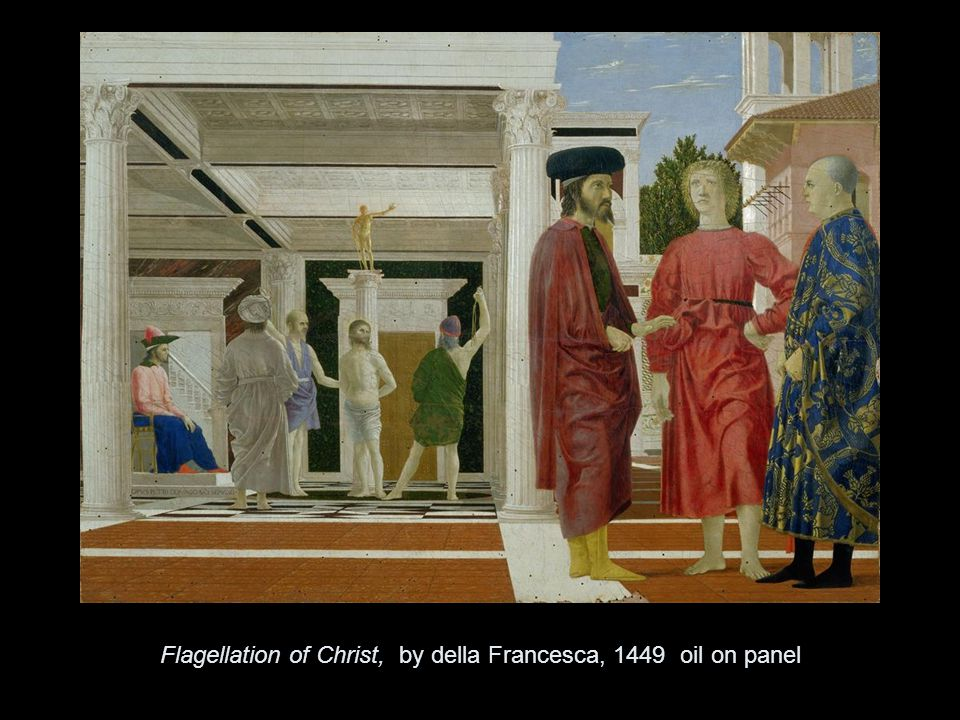Flagellation of Christ, by della Francesca, 1449 oil on panel