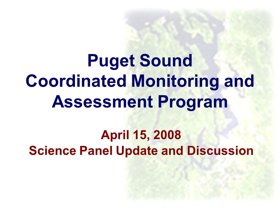 Control of Toxic Chemicals in Puget Sound Phase I 12 Government agencies State, PNW, national monitoring coordination entities PSEI etc.