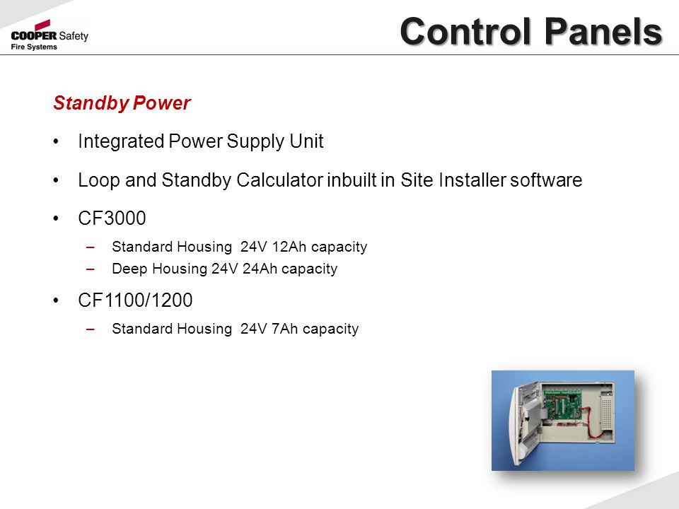 Standby Power Integrated Power Supply Unit Loop and Standby Calculator inbuilt in Site Installer software CF3000 –Standard Housing 24V 12Ah capacity –