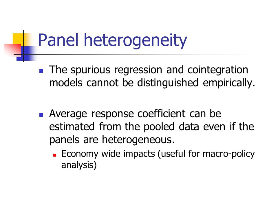 Panel heterogeneity The spurious regression and cointegration models cannot be distinguished empirically.