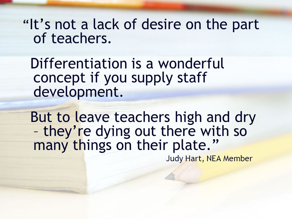 Its not a lack of desire on the part of teachers.
