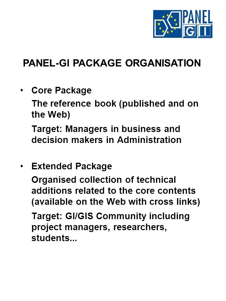 NETWORK OPENNESS The openness of PANEL-GI will be fostered towards: Organisations from the CEEC (BG, CZ, H, PL, RO) represented by the project partners that have indeed the mission of disseminating at a national level the project results, especially towards IT companies and GIS users.