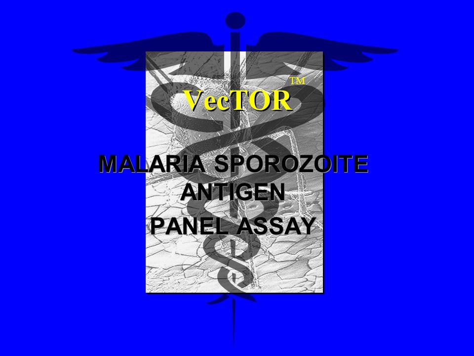 VecTOR MALARIA SPOROZOITE ANTIGEN PANEL ASSAY MALARIA SPOROZOITE ANTIGEN PANEL ASSAY TM