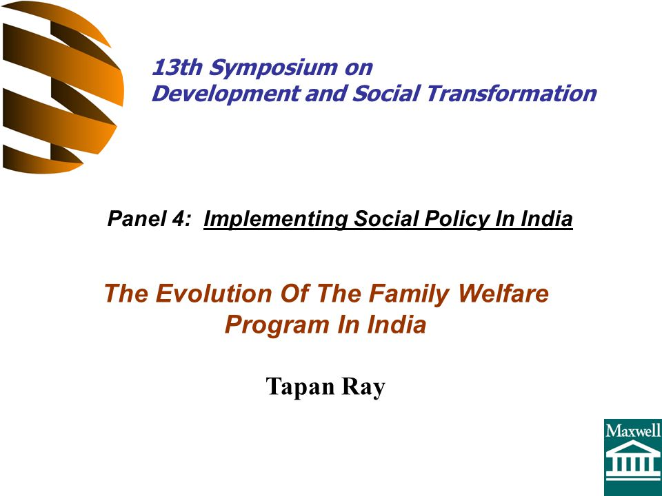 The Evolution Of The Family Welfare Program In India Tapan Ray Panel 4: Implementing Social Policy In India 13th Symposium on Development and Social T