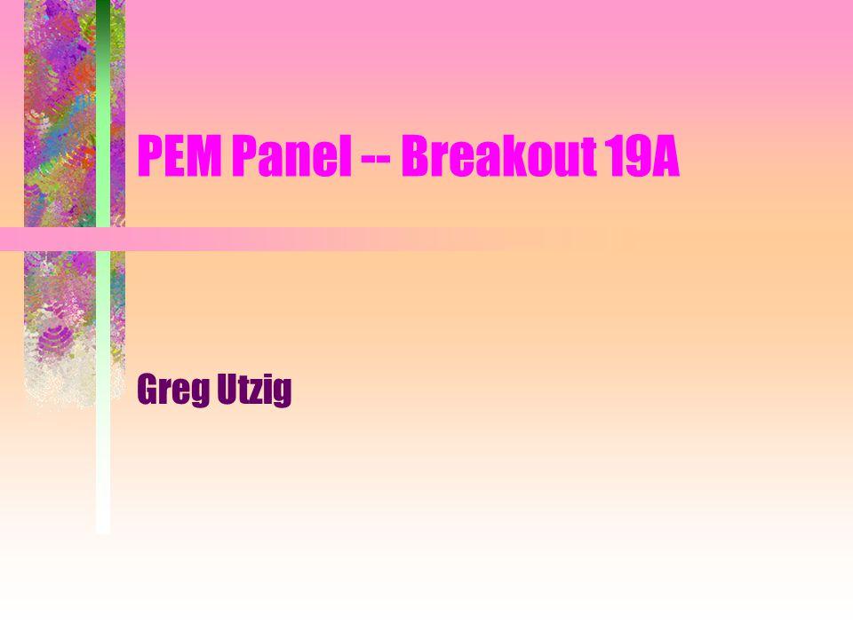 PEM Panel -- Breakout 19A Greg Utzig