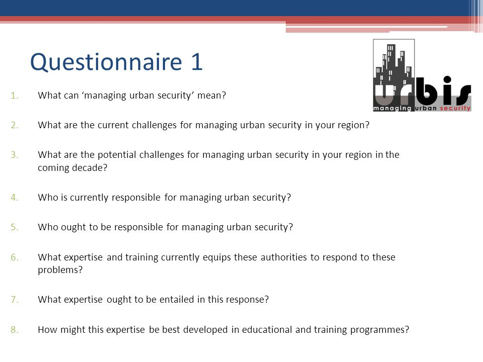 Questionnaire 1 1.What can managing urban security mean.