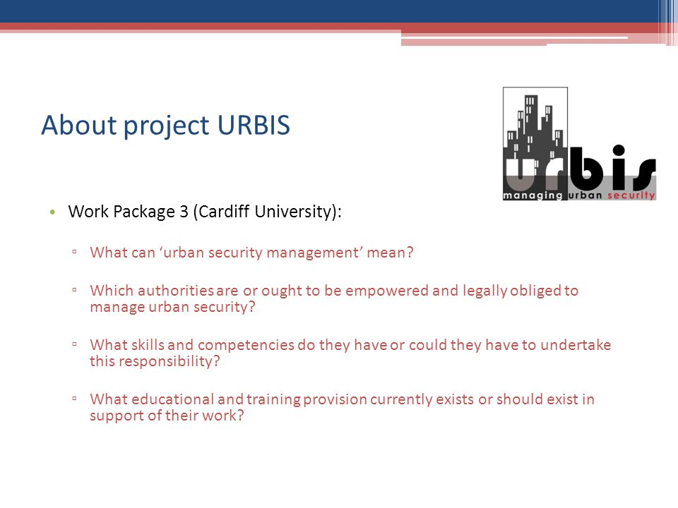 About project URBIS Work Package 3 (Cardiff University): What can urban security management mean.