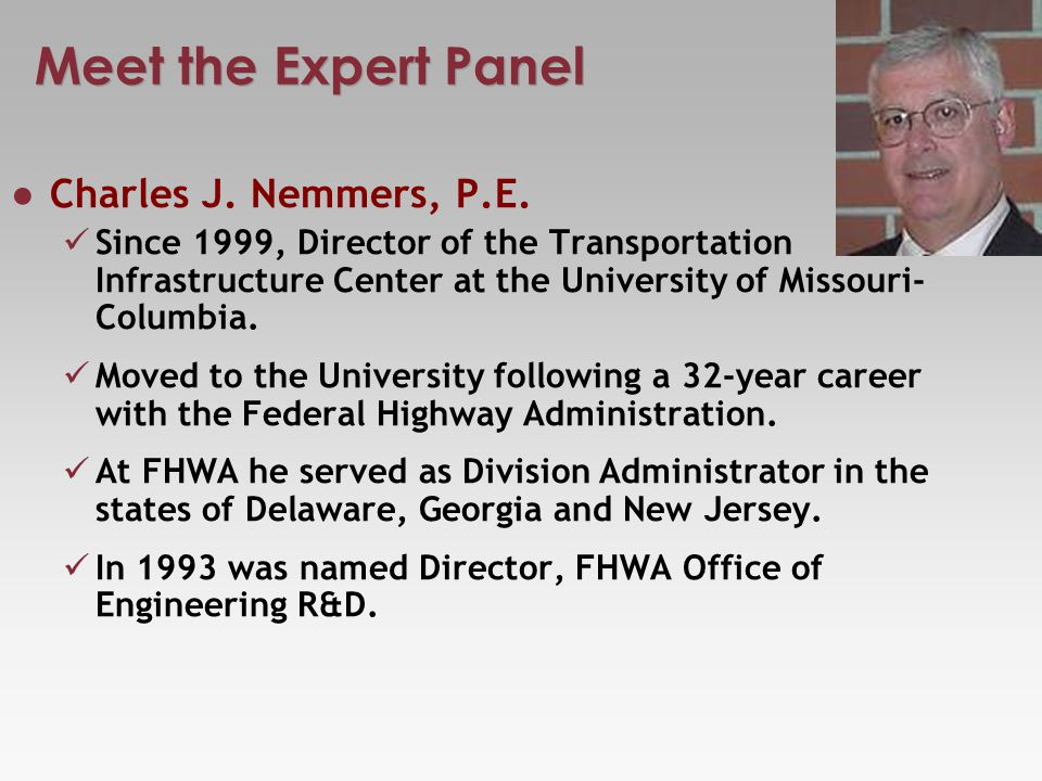 Meet the Expert Panel Charles J. Nemmers, P.E.
