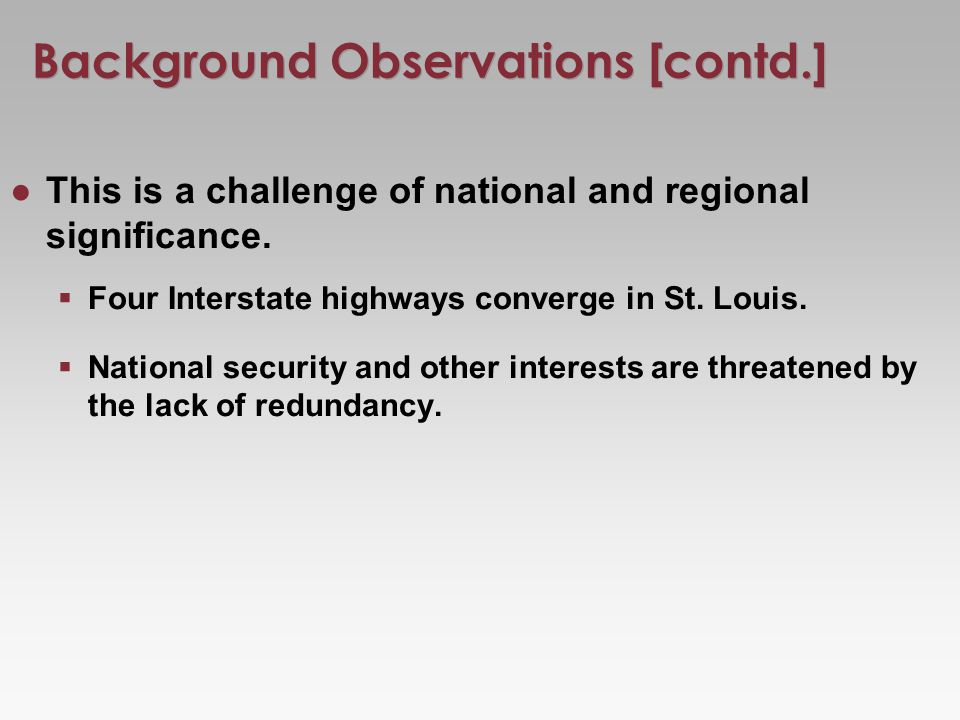 Background Observations [contd.] This is a challenge of national and regional significance.