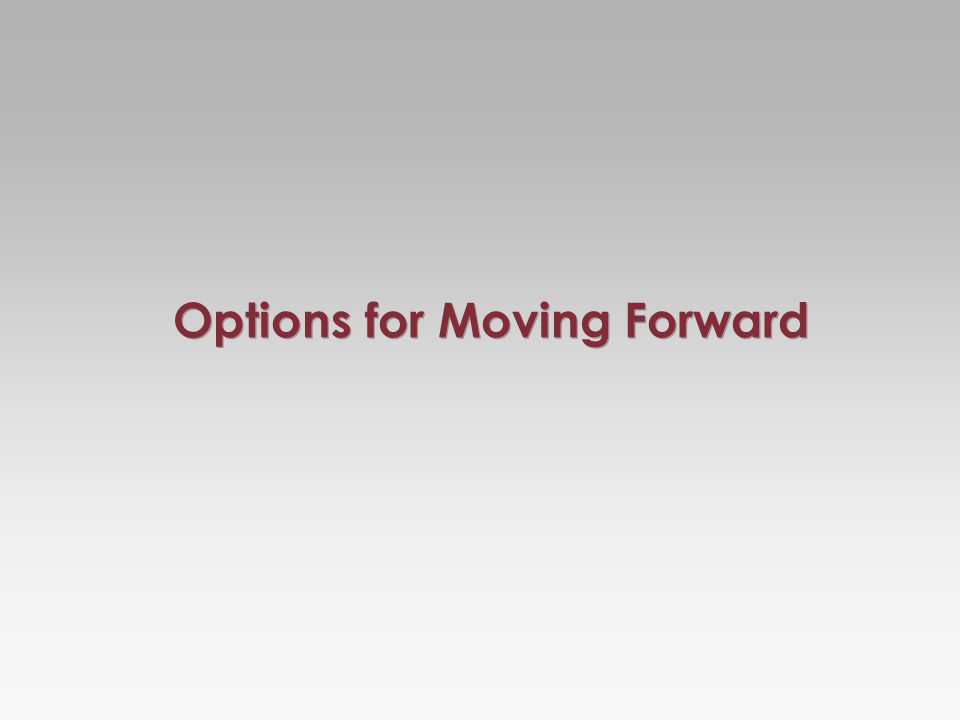 Options for Moving Forward