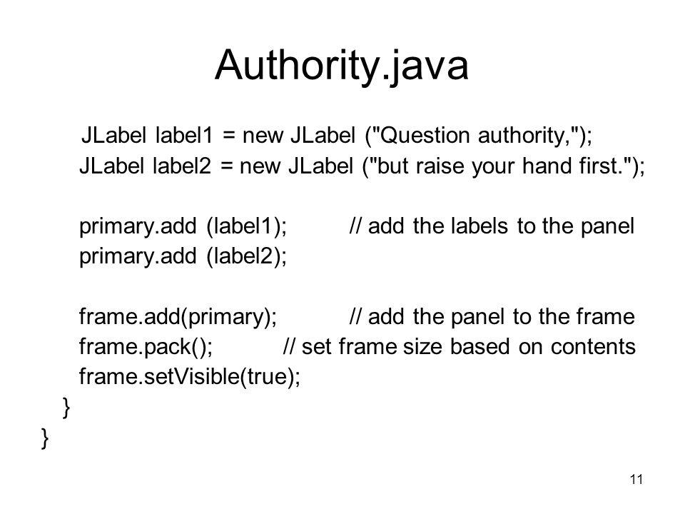 11 Authority.java JLabel label1 = new JLabel (