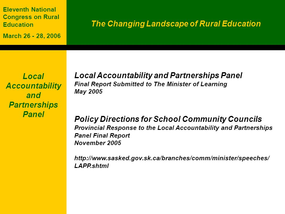 The Changing Landscape of Rural Education Eleventh National Congress on Rural Education March 26 - 28, 2006 The School Community Council is an integral, purposeful and valued component of school division governance.