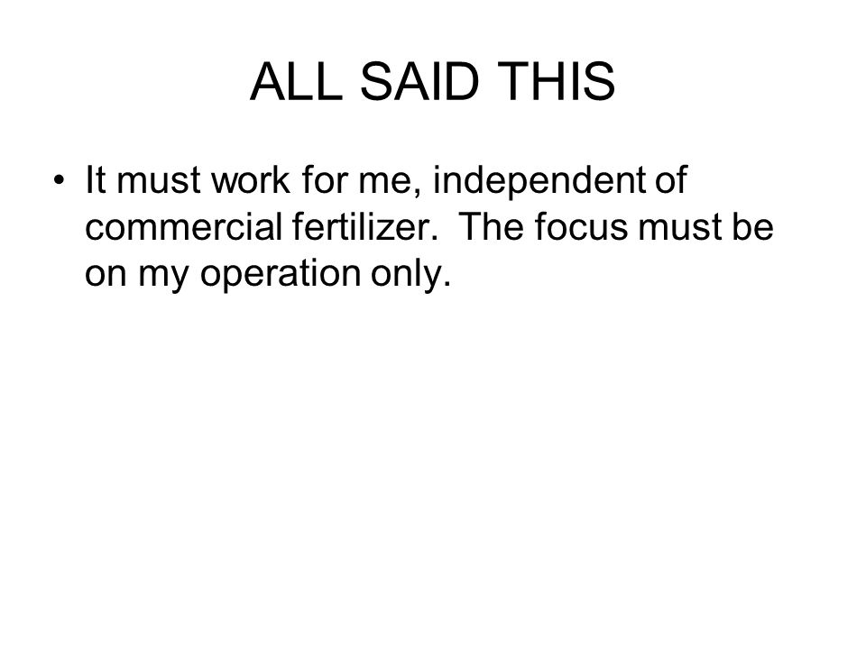 ALL SAID THIS It must work for me, independent of commercial fertilizer.
