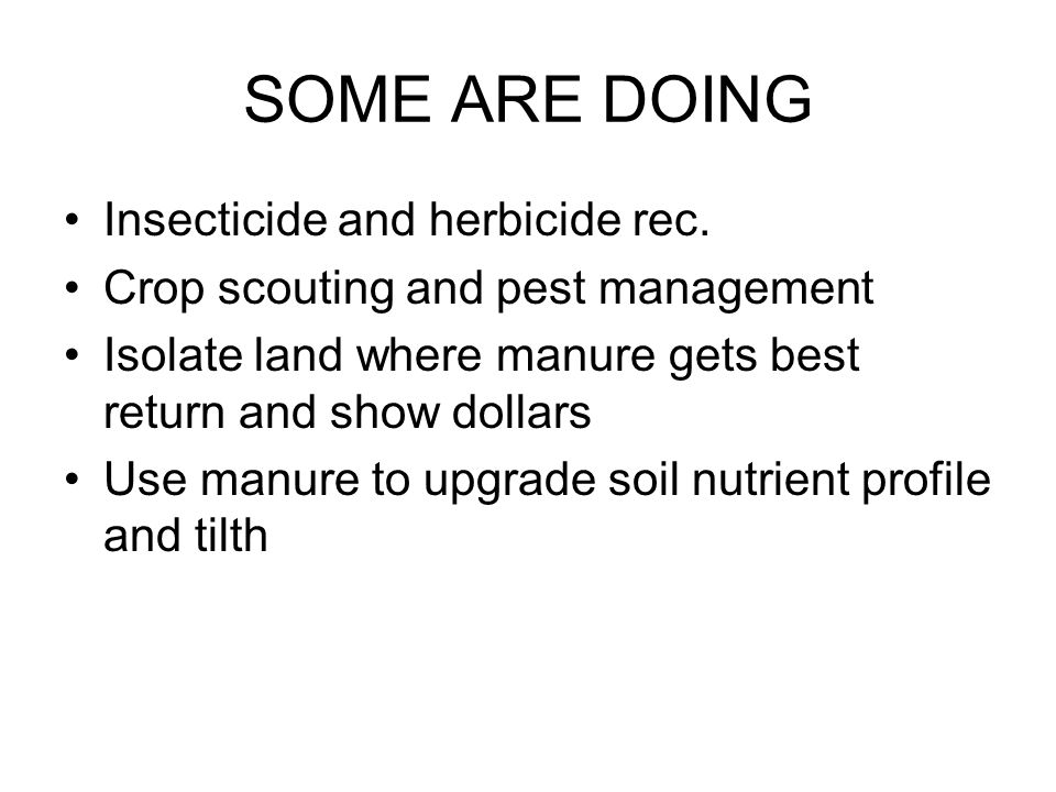 SOME ARE DOING Insecticide and herbicide rec.