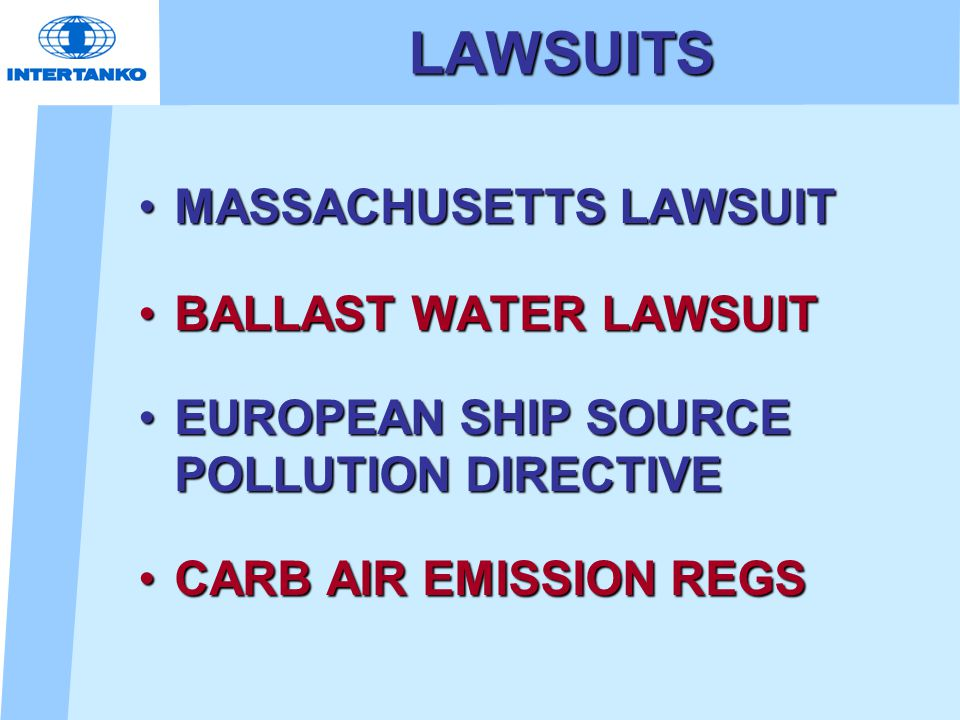 LAWSUITS MASSACHUSETTS LAWSUITMASSACHUSETTS LAWSUIT BALLAST WATER LAWSUITBALLAST WATER LAWSUIT EUROPEAN SHIP SOURCE POLLUTION DIRECTIVEEUROPEAN SHIP SOURCE POLLUTION DIRECTIVE CARB AIR EMISSION REGSCARB AIR EMISSION REGS