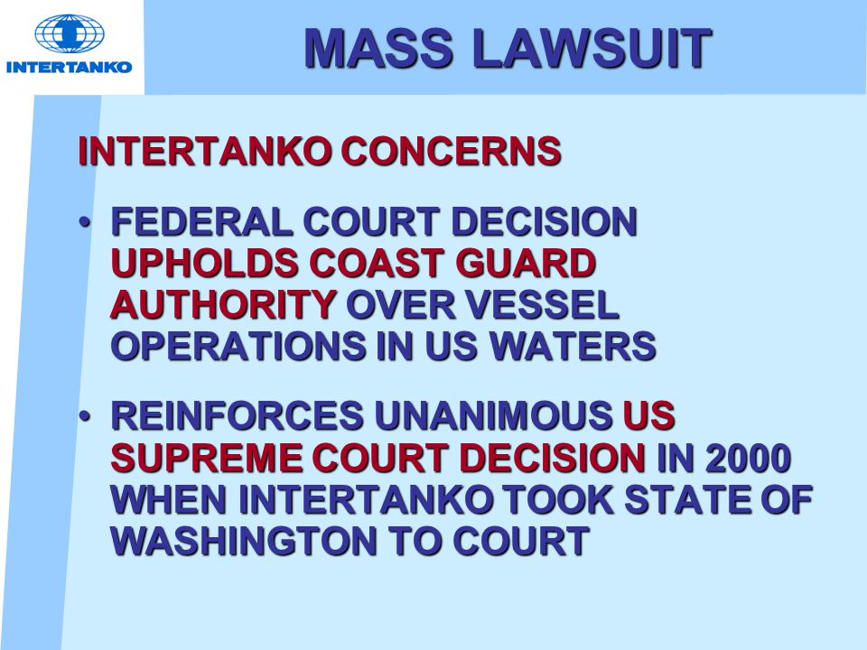 MASS LAWSUIT INTERTANKO CONCERNS FEDERAL COURT DECISION UPHOLDS COAST GUARD AUTHORITY OVER VESSEL OPERATIONS IN US WATERSFEDERAL COURT DECISION UPHOLD