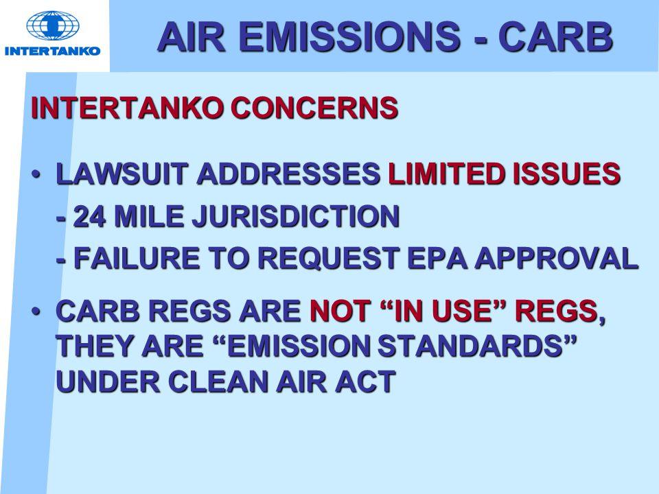 AIR EMISSIONS - CARB INTERTANKO CONCERNS LAWSUIT ADDRESSES LIMITED ISSUESLAWSUIT ADDRESSES LIMITED ISSUES - 24 MILE JURISDICTION - FAILURE TO REQUEST