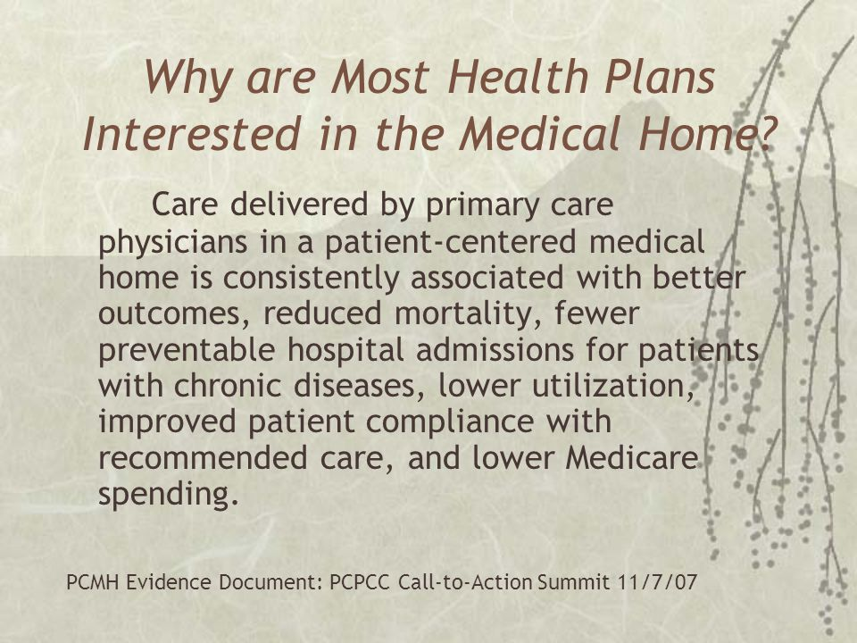 Why are Most Health Plans Interested in the Medical Home.