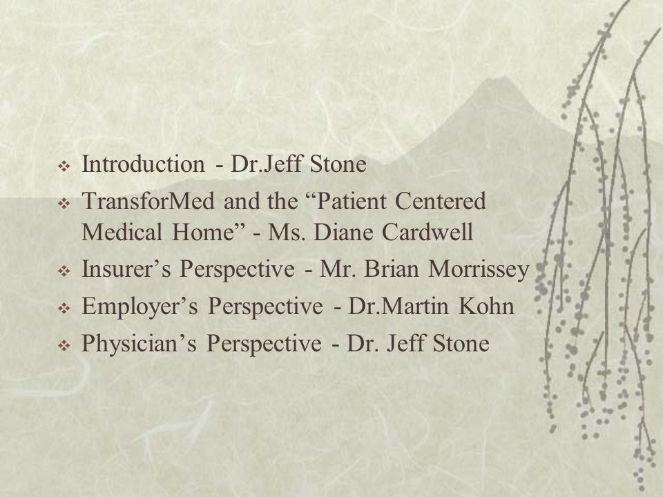 Introduction - Dr.Jeff Stone TransforMed and the Patient Centered Medical Home - Ms.