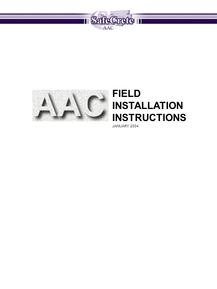 FIELD INSTALLATION INSTRUCTIONS JANUARY 2004