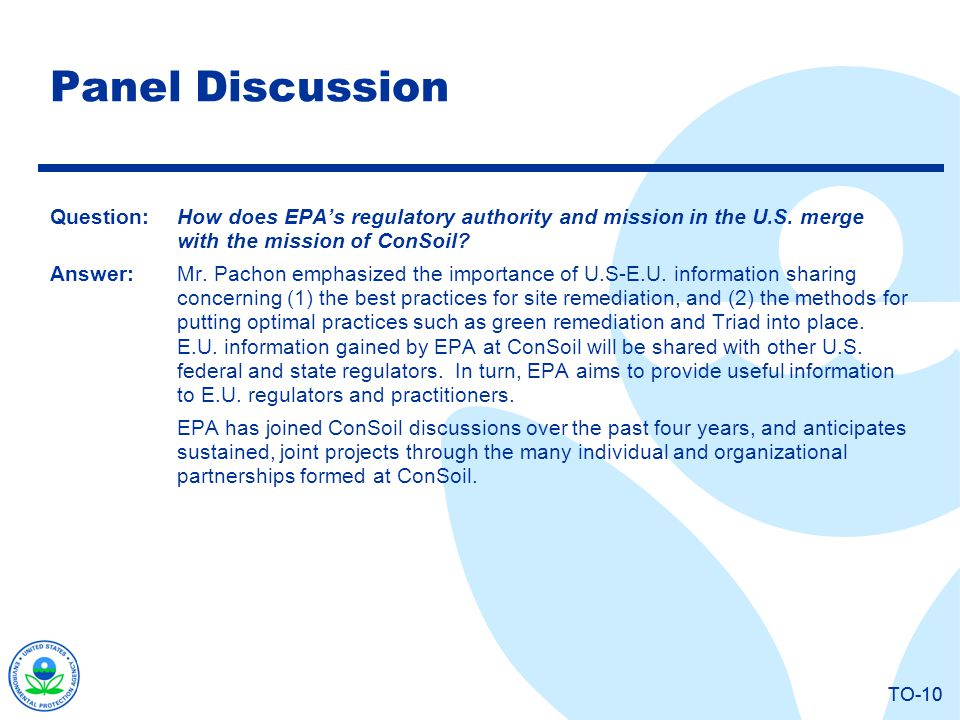 TO-10 Panel Discussion Question:How does EPAs regulatory authority and mission in the U.S.