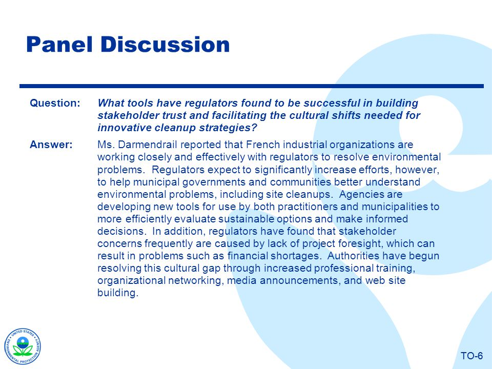 TO-6 Panel Discussion Question:What tools have regulators found to be successful in building stakeholder trust and facilitating the cultural shifts ne
