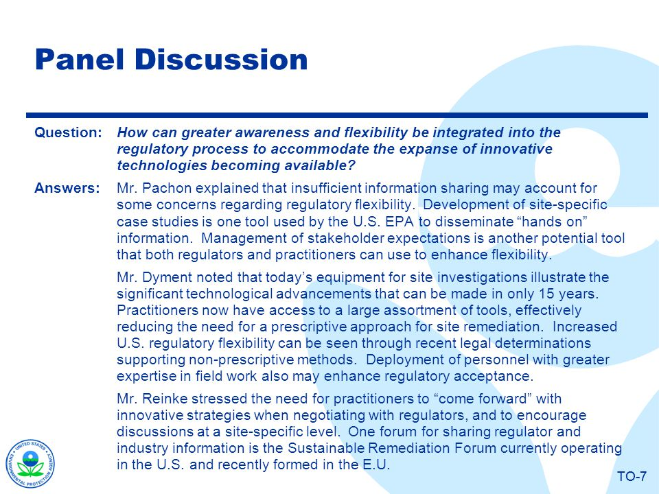 TO-7 Panel Discussion Question:How can greater awareness and flexibility be integrated into the regulatory process to accommodate the expanse of innov