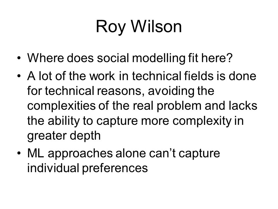 Roy Wilson Where does social modelling fit here.