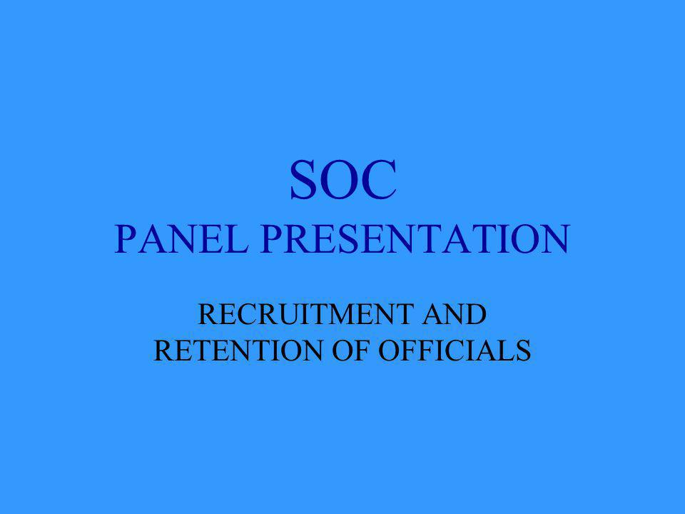 SOC PANEL PRESENTATION RECRUITMENT AND RETENTION OF OFFICIALS