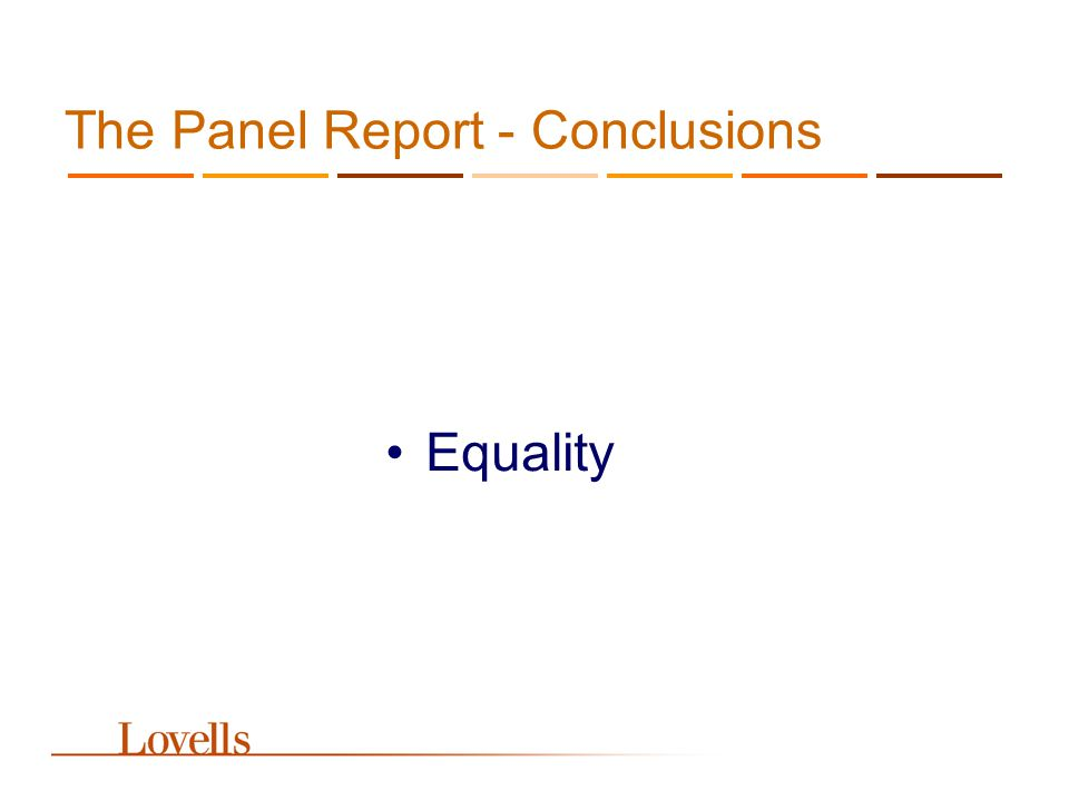 The Panel Report - Conclusions Equality