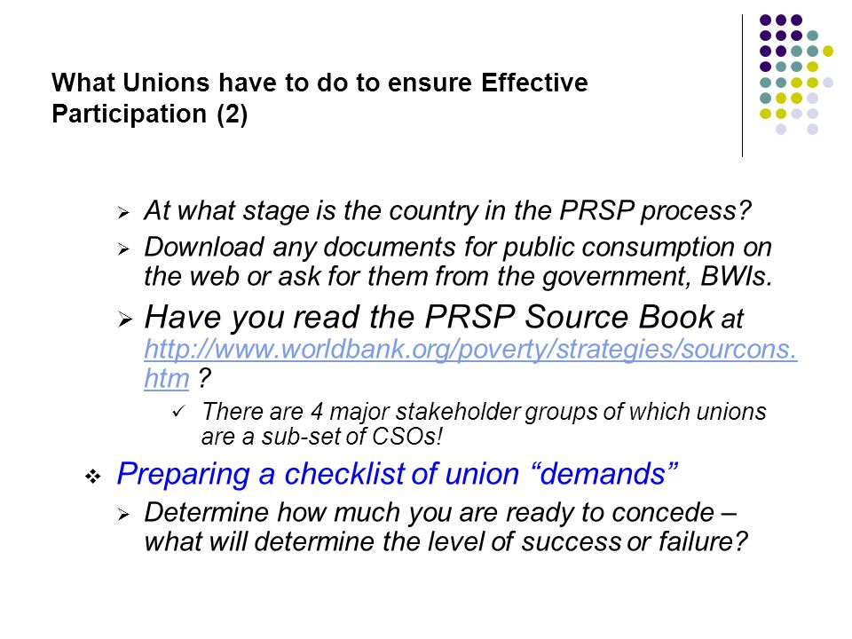 What Unions have to do to ensure Effective Participation (2) At what stage is the country in the PRSP process.