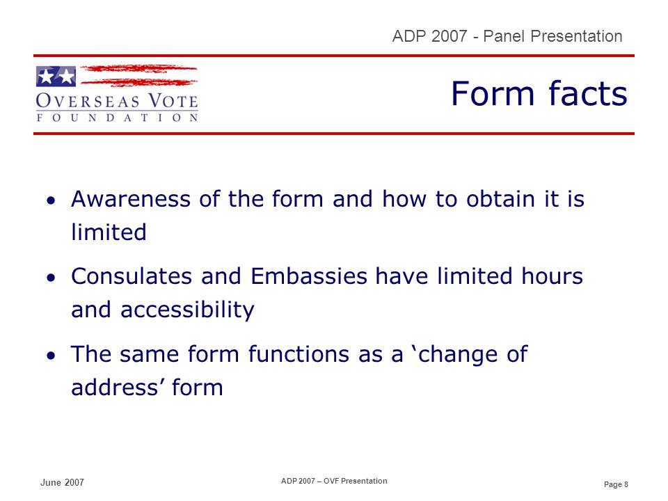 Page 9 ADP 2007 - Panel Presentation June 2007 ADP 2007 – OVF Presentation