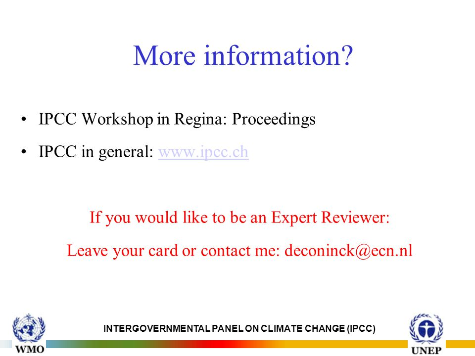 INTERGOVERNMENTAL PANEL ON CLIMATE CHANGE (IPCC) More information.