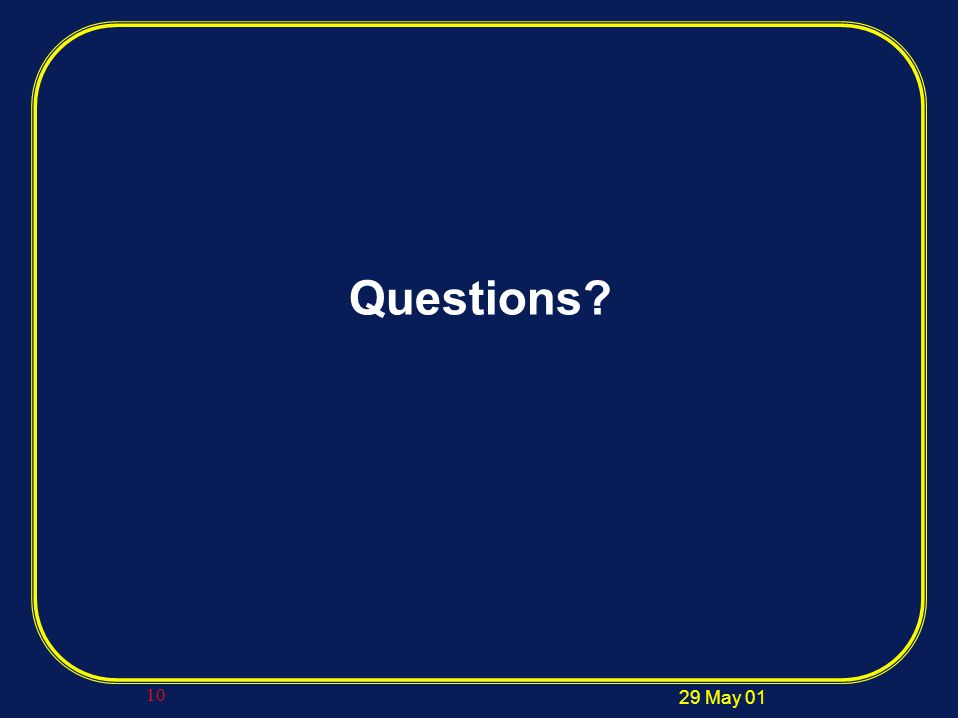 29 May 01 10 Questions