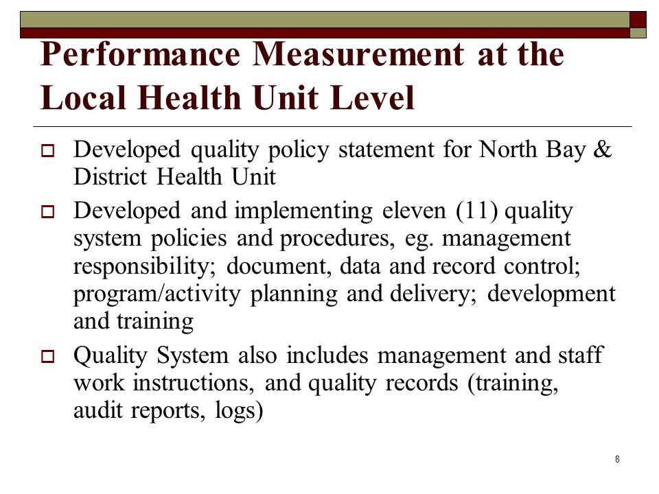 9 Performance Measurement at the Local Health Unit Level Limited local program evaluation and research (resource driven) Successful partnerships with Northern Public Health Research, Education and Development (PHRED), Health Units and Northern Health Intelligence Program (NHIP) pooled resources, eg.