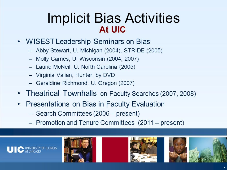 Implicit Bias Activities A World-Class Education, A World-Class City At UIC WISEST Leadership Seminars on Bias –Abby Stewart, U.