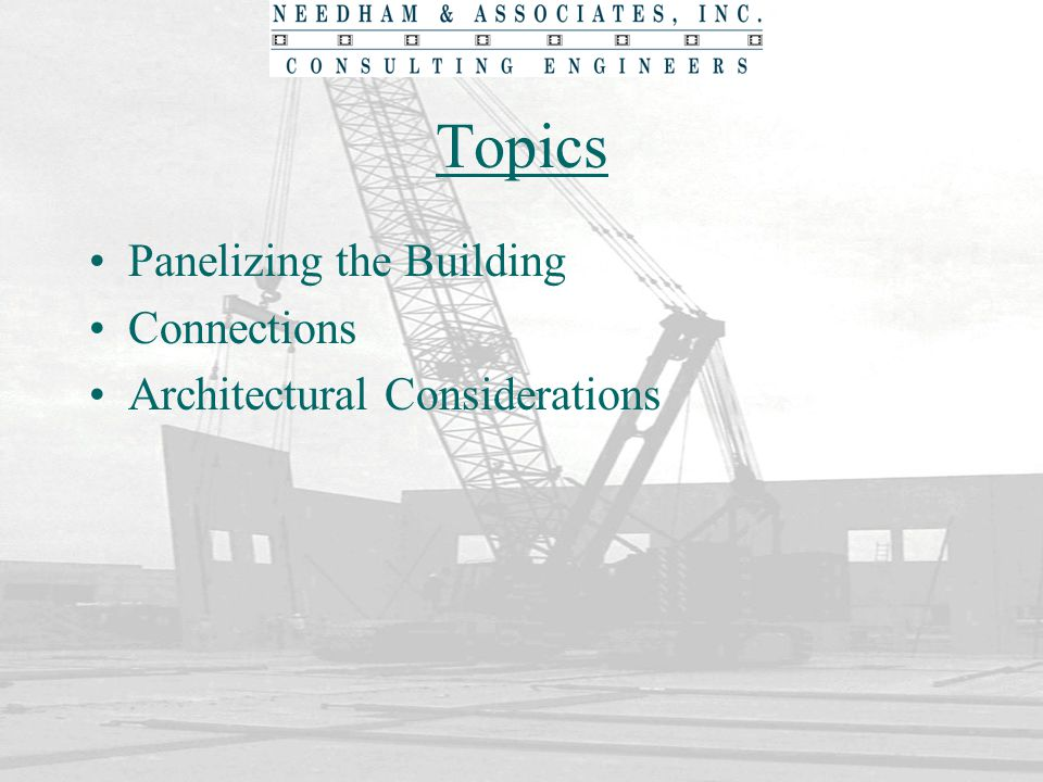 Topics Panelizing the Building Connections Architectural Considerations