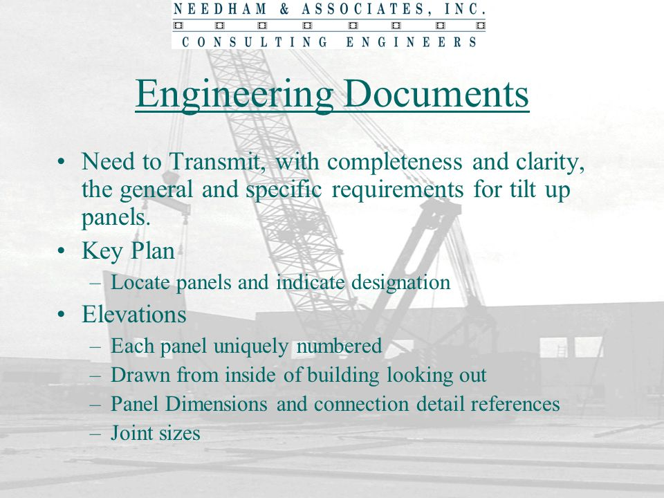 Engineering Documents Need to Transmit, with completeness and clarity, the general and specific requirements for tilt up panels. Key Plan –Locate pane