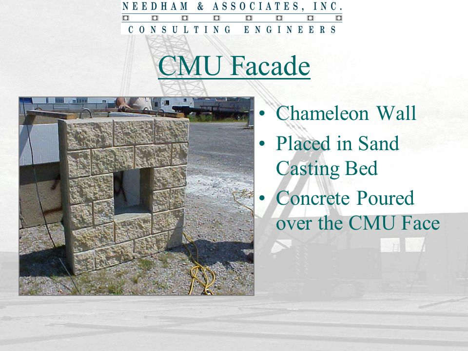 CMU Facade Chameleon Wall Placed in Sand Casting Bed Concrete Poured over the CMU Face