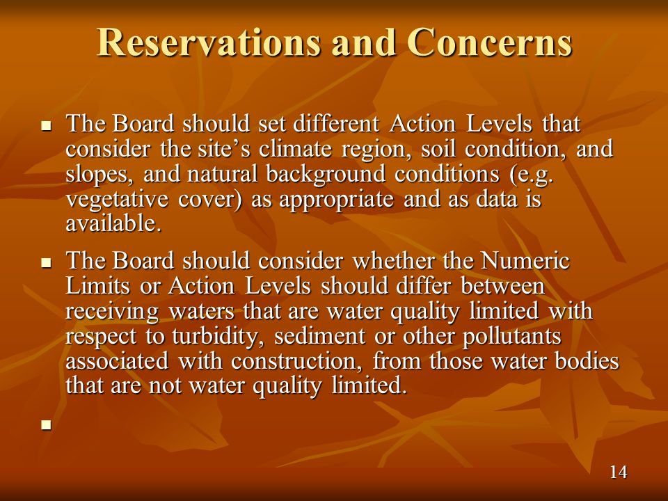 Reservations and Concerns The Board should set different Action Levels that consider the sites climate region, soil condition, and slopes, and natural background conditions (e.g.