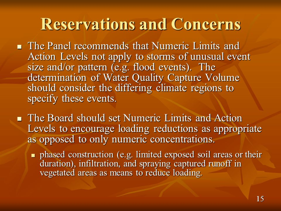 Reservations and Concerns The Panel recommends that Numeric Limits and Action Levels not apply to storms of unusual event size and/or pattern (e.g.
