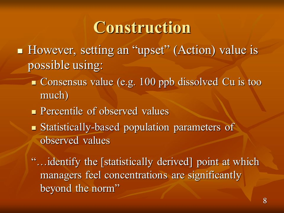 Construction However, setting an upset (Action) value is possible using: However, setting an upset (Action) value is possible using: Consensus value (e.g.