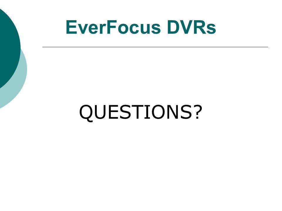 EverFocus DVRs QUESTIONS?